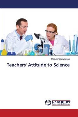 Teachers' Attitude to Science (Paperback)