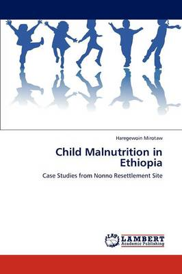 Child Malnutrition in Ethiopia (Paperback)
