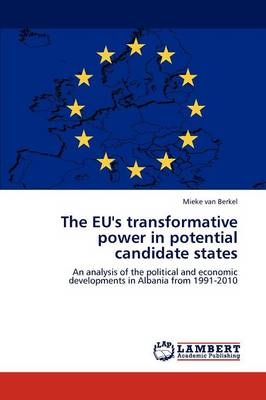The Eu's Transformative Power in Potential Candidate States (Paperback)