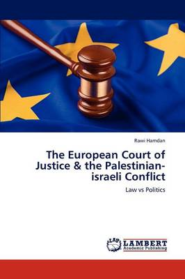 The European Court of Justice & the Palestinian-Israeli Conflict (Paperback)