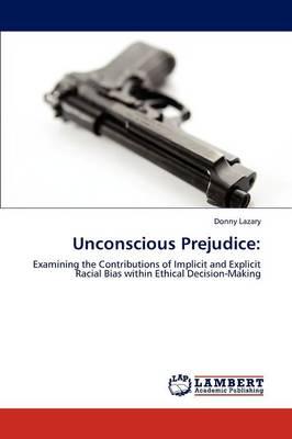 Unconscious Prejudice (Paperback)