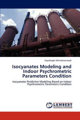 Isocyanates Modeling and Indoor Psychrometric Parameters Condition (Paperback)