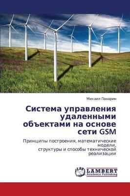 Sistema Upravleniya Udalennymi Obektami Na Osnove Seti GSM (Paperback)