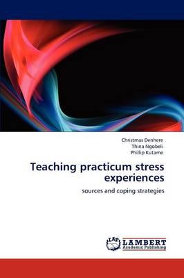 Teaching Practicum Stress Experiences (Paperback)