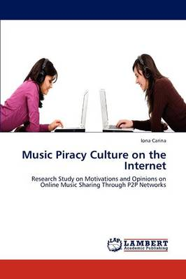 Music Piracy Culture on the Internet (Paperback)