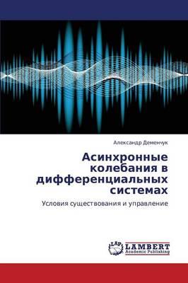 Asinkhronnye Kolebaniya V Differentsial'nykh Sistemakh (Paperback)