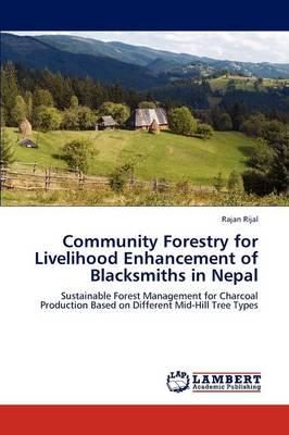 Community Forestry for Livelihood Enhancement of Blacksmiths in Nepal (Paperback)