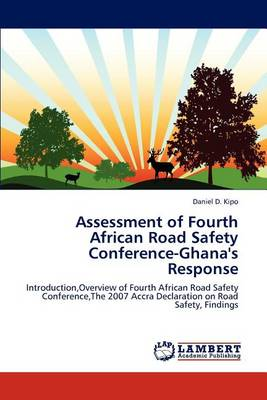 Assessment of Fourth African Road Safety Conference-Ghana's Response (Paperback)