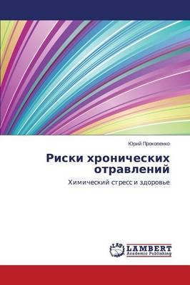 Riski Khronicheskikh Otravleniy (Paperback)