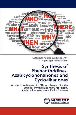 Synthesis of Phenanthridines, Azabicyclononanones and Cycloalkanones (Paperback)