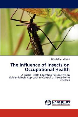 The Influence of Insects on Occupational Health (Paperback)