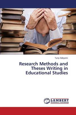 Research Methods and Theses Writing in Educational Studies (Paperback)