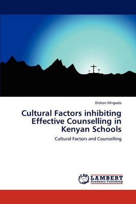 Cultural Factors Inhibiting Effective Counselling in Kenyan Schools (Paperback)