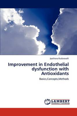 Improvement in Endothelial Dysfunction with Antioxidants (Paperback)
