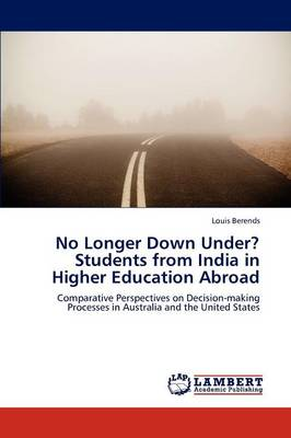 No Longer Down Under? Students from India in Higher Education Abroad (Paperback)
