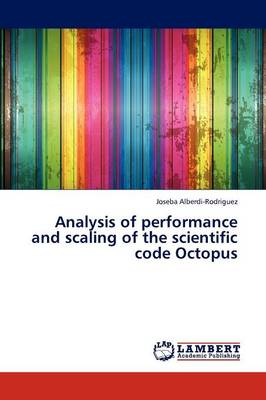 Analysis of Performance and Scaling of the Scientific Code Octopus (Paperback)