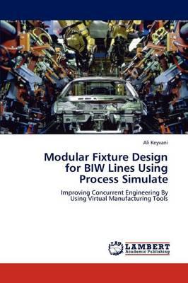 Modular Fixture Design for Biw Lines Using Process Simulate (Paperback)