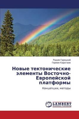 Novye Tektonicheskie Elementy Vostochno-Evropeyskoy Platformy (Paperback)