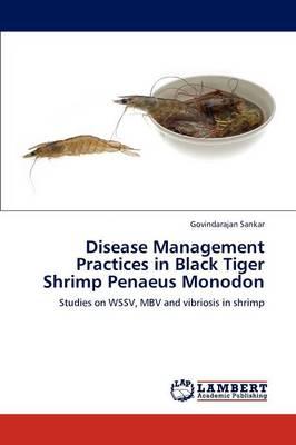 Disease Management Practices in Black Tiger Shrimp Penaeus Monodon (Paperback)
