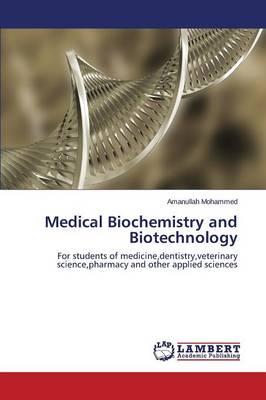 Medical Biochemistry and Biotechnology (Paperback)