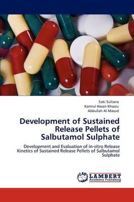 Development of Sustained Release Pellets of Salbutamol Sulphate (Paperback)