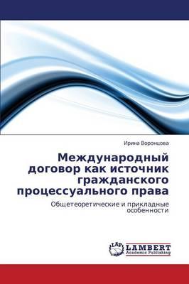 Mezhdunarodnyy Dogovor Kak Istochnik Grazhdanskogo Protsessual'nogo Prava (Paperback)