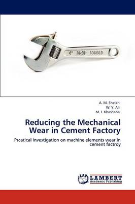 Reducing the Mechanical Wear in Cement Factory (Paperback)