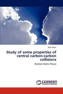 Study of Some Properties of Central Carbon-Carbon Collisions (Paperback)