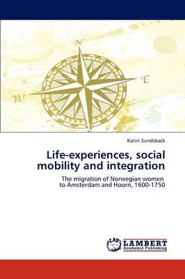 Life-Experiences, Social Mobility and Integration (Paperback)
