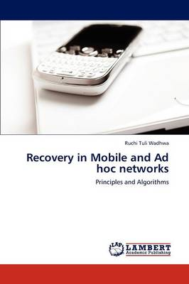 Recovery in Mobile and Ad Hoc Networks (Paperback)