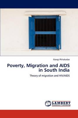 Poverty, Migration and AIDS in South India (Paperback)