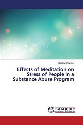 Effects of Meditation on Stress of People in a Substance Abuse Program (Paperback)