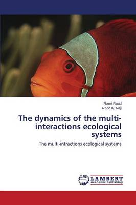 The Dynamics of the Multi-Interactions Ecological Systems (Paperback)