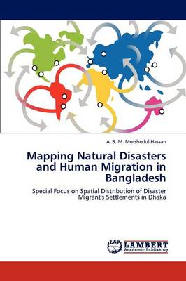 Mapping Natural Disasters and Human Migration in Bangladesh (Paperback)