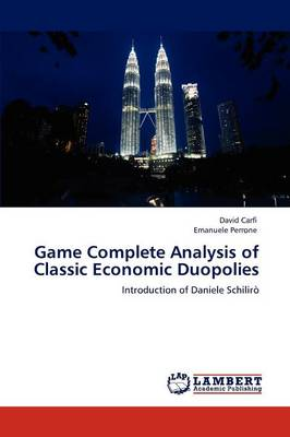 Game Complete Analysis of Classic Economic Duopolies (Paperback)