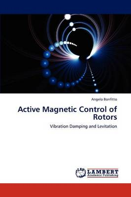 Active Magnetic Control of Rotors (Paperback)