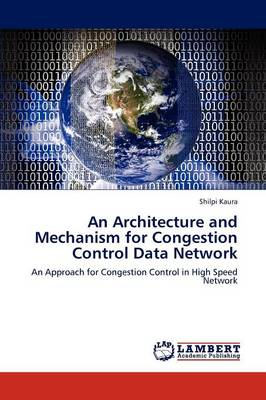 An Architectu Re and Mechanism for Congestion Control Data Network (Paperback)