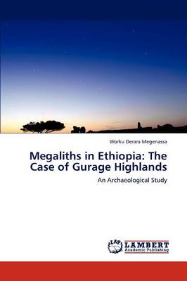 Megaliths in Ethiopia: The Case of Gurage Highlands (Paperback)