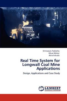 Real Time System for Longwall Coal Mine Applications (Paperback)
