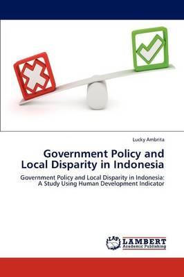 Government Policy and Local Disparity in Indonesia (Paperback)