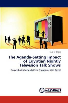 The Agenda-Setting Impact of Egyptian Nightly Television Talk Shows (Paperback)