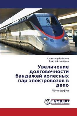 Uvelichenie Dolgovechnosti Bandazhey Kolesnykh Par Elektrovozov V Depo (Paperback)