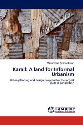 Karail: A Land for Informal Urbanism (Paperback)