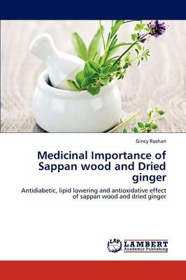Medicinal Importance of Sappan Wood and Dried Ginger (Paperback)