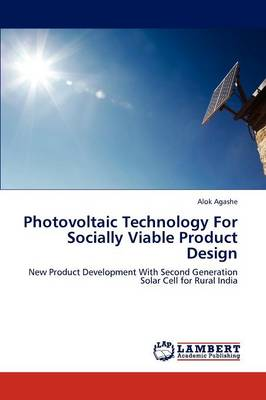Photovoltaic Technology for Socially Viable Product Design (Paperback)