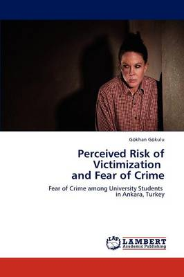 Perceived Risk of Victimization and Fear of Crime (Paperback)