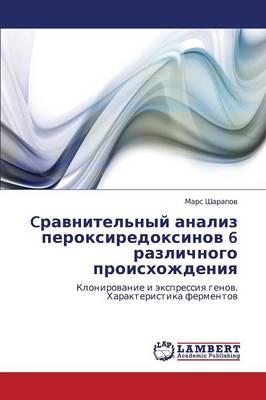 Cravnitel'nyy Analiz Peroksiredoksinov 6 Razlichnogo Proiskhozhdeniya (Paperback)