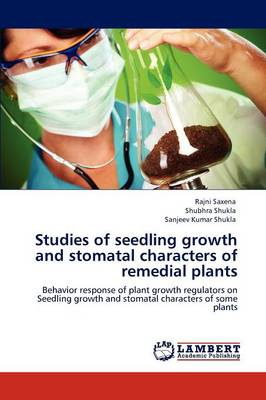 Studies of Seedling Growth and Stomatal Characters of Remedial Plants (Paperback)