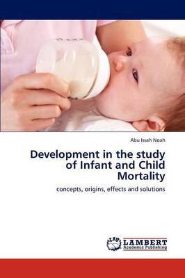 Development in the Study of Infant and Child Mortality (Paperback)