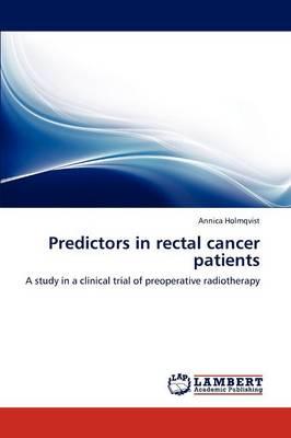 Predictors in Rectal Cancer Patients (Paperback)